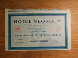 Hôtel George V, Titre De Dix Actions De Cent Francs Au Porteur  (Box1) - Tourisme