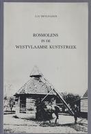 ( MOLENS ) ROSMOLENS IN DE WESTVLAAMSE KUSTSTREEK L. DEVLIEGHER BLANKENBERGE BREDENE ETTELGEM GISTEL HOOGSTADE HOUTEM .. - Histoire