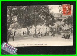 - ARCACHON - Place Thiers Et Hôtel Richelieu - (recto Verso) - Arcachon
