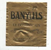 étiquette De Vin , Pays D'Oc , BANYULS , Dry ,LE DOMINICAIN ,6 Ans D'Age , Cave Coopérative De Collioure - Vin De Pays D'Oc
