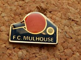 Pin's -  TENNIS DE TABLE - FC MULHOUSE - HAUT RHIN 68 - Table Tennis