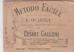 Metodo Facile Per Imparare A Suonare L'OCARINA Di Cesare Galloni -Palermo Ed. Sandron Inizio 900 - Objets Dérivés