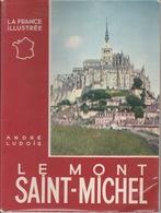 """18/11/65. - Collection  """" LA  FRANCE  ILLUSTRÉE  """"  LE  MONT  ST.  MICHEL  -( ANDRÉ  DUBOIS ) - Livres, BD, Revues"""