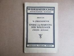 Einbau Und Wartung Der Wälzlager (Wilhelm Jürgensmeyer) éditions De 1951 - Livres, BD, Revues