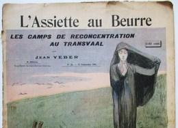 1901 REVUE L ASSIETTE AU BEURRE CAMPS CAMP DE RECONCENTRATION AU TRANSVAAL  JEAN VEBER CONCENTRATION MILITARIA MILITAIRE - 1900 - 1949