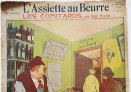 1908 REVUE L ASSIETTE AU BEURRE LES COMITARDS PAR PAUL PONCET  N° 369 - 1900 - 1949