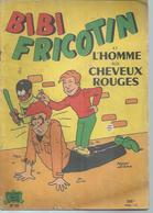 """BIBI FRICOTIN  N° 40  """" ET L'HOMME AUX CHEVEUX ROUGES """"- LACROIX  - JEUNESSE JOYEUSE E.O  Sans Date 100 F ( Papier Mat ) - Bibi Fricotin"""