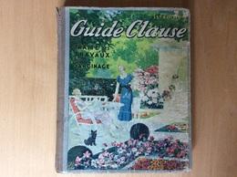 Guide Clause -Traité Des Travaux Du Jardinage - Garden