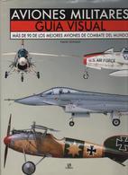 Livre MILITARIA (en Espagnol) AVIONES MILITARES GUIA VISUAL - Encyclopédies