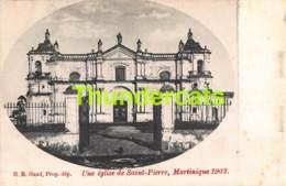 CPA  MARTINIQUE UNE EGLISE DE SAINT PIERRE 1902 - Martinique