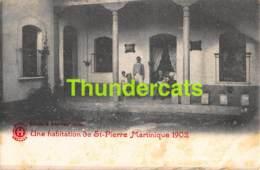 CPA  MARTINIQUE UNE HABITATION DE ST PIERRE 1902 - Martinique