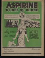 Protege Cahier Illustré  Aspirine Usines Du Rhone  Contre Grippe Migraines Névralgies Rhumatismes - Buvards, Protège-cahiers Illustrés