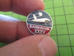 Pas Pin's Mais BROCHE : ESPACE / RUSSIE URSS BAIKONOUR XXXV - Space