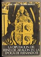 La Diputacion Del Reino De Aragon En La Epoca De Fernando 2 - Culture