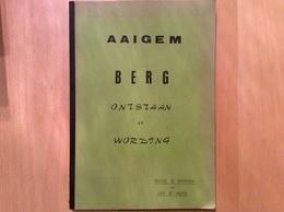 Aaigem Berg - Ontstaan En Wording - Maurice De Buysscher & Erik De Pooter - Autres Collections