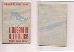 M7485 EPT Bolzano TURISMO INVERNO IN ALTO ADIGE 1940 60 Pagine - 41 Foto Di Varie Località Dolomiti 10x15cm Circa - Books, Magazines, Comics