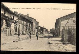 51 FLORENT - Le Village De FLORENT - La Rue Principale - La Grande Guerre 1914-17 - En Argonne - Otros Municipios