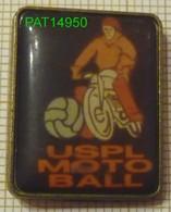 USPL MOTO BALL    PONT L' EVEQUE Dpt 14 Calvados - Pin's