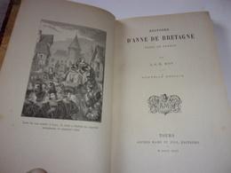 1894 BELLE RELIURE  HISTOIRE D ANNE DE BRETAGNE  REINE DE FRANCE  PAR J J E  ROY TOURS MAME - Bretagne