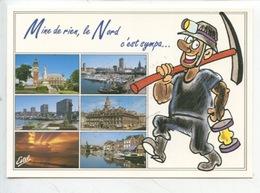 Mine De Rien Le Nord C'est Sympa (humour Mineur Métier Dessin Multivues (n°589) - Autres Communes