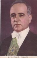 SR GETULIO VARGAS. CASA ITURRAT ED. BRAZILIAN PRESIDENT. CIRCA 1950s- BLEUP - Politieke En Militaire Mannen
