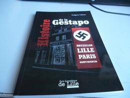 HISTOIRE DE LA GESTAPO BRUXELLES LILLE PARIS SAINT QUENTIN De GREGORY CELERSE Bouquin Neuf - 1939-45