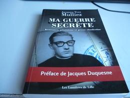 MA GUERRE SECRETE De JACQUES YVES MULLIEZ Bouquin Neuf - 1939-45
