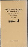 Gironde (33) ( Chemins De Fer)  De Bordeaux à La Teste Et à Arcachon 1841-1991 (PPP9612) - Railway & Tramway