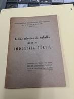 INDUSTRIA TEXTIL  ACORDO COLECTIVO DE TRABALHO 1944 PORTUGAL - Books, Magazines, Comics