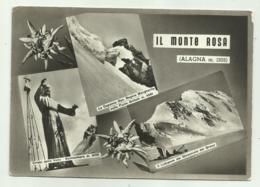 ALAGNA - IL MONTE ROSA -VEDUTE  VIAGGIATA FG - Vercelli