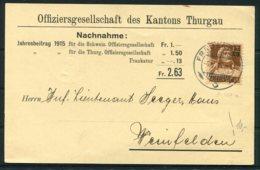 1915 Switzerland Nachnahme Postcard. Offiziersgellschaft Des Kanton Thurgau - Weinfelden. 13/12c Tell Overprint - Switzerland