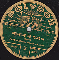 78 Trs - 30 Cm - état B -  PAUL GODWIN, Accomp. Piano - BERCEUSE DE JOCELYN - CAVATINE - 78 Rpm - Schellackplatten