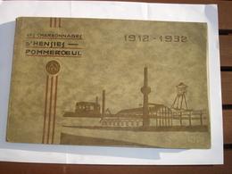 A VOIR !! LIVRE CHARBONNAGE HENSIES POMMEROEUL ( MINE BERNISSART DOUR SAINT GHISLAIN ) - 1912 1932 NOMBREUSES PHOTOS - Belgium