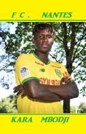 CARTE DE JOUER DU FC. NANTES . KARA  MBODJI # REFERENCE . JN.FC. 326 - Soccer