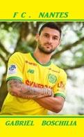 CARTE DE JOUER DU FC. NANTES . GABRIEL  BOSCHILIA # REFERENCE . JN.FC. 324 - Soccer