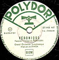 78 Trs - 30 Cm - état B - VERONIQUE - GRAND ORCHESTRE SYMPHONIQUE 1re Et 2e Parties - 78 Rpm - Schellackplatten