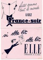 LOT De 2 Buvards  - Journal FRANCE SOIR  -  Hebdomadaire ELLE - Stationeries (flat Articles)