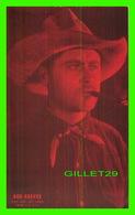ACTEURS - BOB REEVES, 1892-1960 - 1928 EX. SUP. CO. CHICAGO - GET COUPON EXHIBIT - Acteurs
