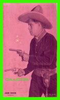 ACTEURS - JACK HOXIE, 1885-1965 - UNIVERSAL STUDIO - 1928 EX. SUP. CO. CHICAGO - GET COUPON EXHIBIT - Acteurs