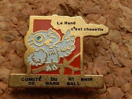 Pin's -  HANDBALL - LE HAND C'EST CHOUETTE - HAUT RHIN 68 - Handball