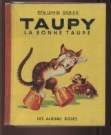 TAUPY LA BONNE TAUPE PAR BENJAMIN RABIER - LES ALBUMS ROSES 1953 - Books, Magazines, Comics