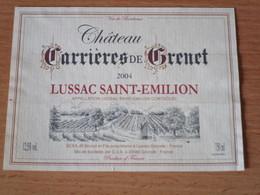 ETIQUETTE DE VIN CHATEAU CARRIERES DE GRENET LUSSAC SAINT-EMILION 2004 - Bordeaux
