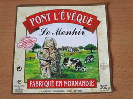 ETIQUETTE DE FROMAGE PONT L'EVEQUE LE MENHIR 35831 BETTON - Fromage