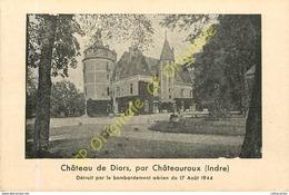 36.  CHATEAUROUX .  Château De Diors . Détruit Par Le Bombardement Du 17 Aout 1944 . - Chateauroux
