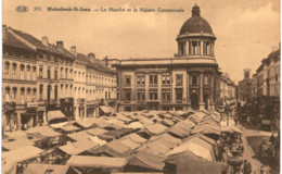 MOLENBEEK  ST JEAN   Le Marché Et La Maison Communale. - Molenbeek-St-Jean - St-Jans-Molenbeek