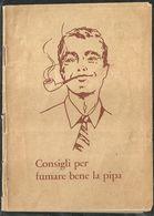 """1797 """" CONSIGLI PER FUMARE BENE LA PIPA-24 PAGINE"""" OPUSCOLO ORIGINALE - Articoli Pubblicitari"""