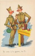 CPA - Themes - Militaria - Humoristiques - Tu Crois à La Guerre, Toi? - Humoristiques