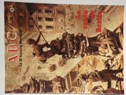 Fascículo La Caída De Berlín. ABC La II Guerra Mundial. Nº 86. 1989. Editorial Prensa Española. Madrid. España - Revistas & Periódicos