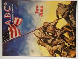 Fascículo Iwo Jima. ABC La II Guerra Mundial. Nº 84. 1985. Editorial Prensa Española. Madrid. España - Espagnol