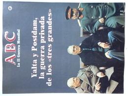 Fascículo Yalta Y Postdam, Churchill, Roosevelt Y Stalin. ABC La II Guerra Mundial. Nº 91. 1989 - Revistas & Periódicos